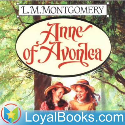 Anne of Avonlea by Lucy Maud Montgomery:Loyal Books