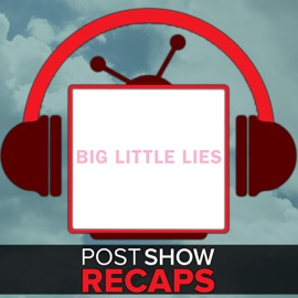 Big Little Lies Post Show Recaps