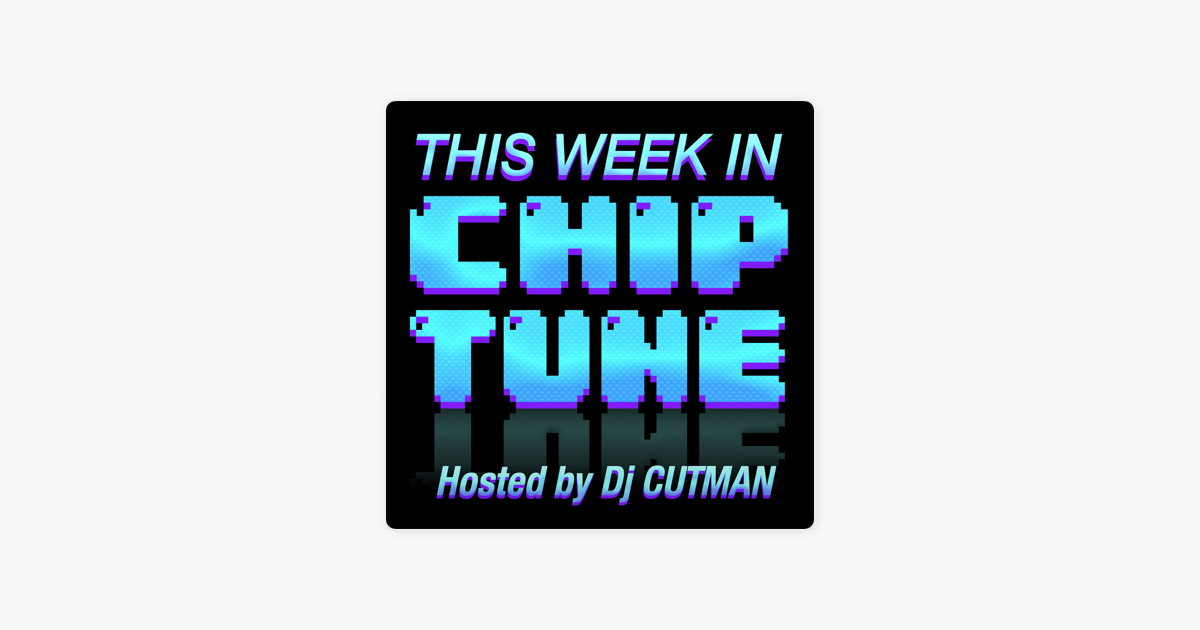 This Week in Chiptune on Apple Podcasts