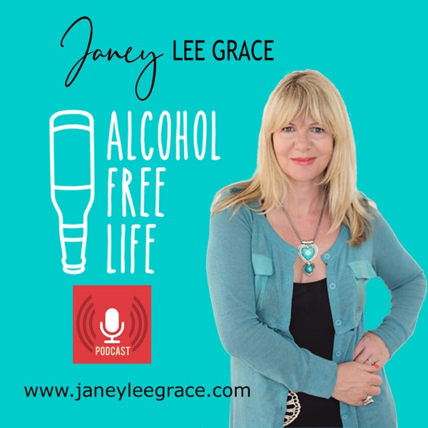 Janey Lee Grace - Alcohol Free Life