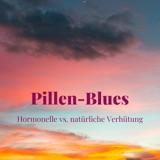 Pillen-Blues: Welche Verhütung passt zu mir?