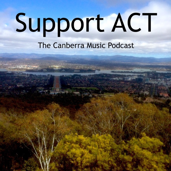 Support ACT: The Canberra Music Podcast