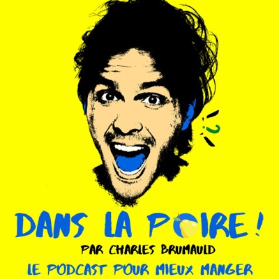 ⚡PODCAST NUTRITION⚡ : 🎙️ DANS LA POIRE 🍐!:Charles Brumauld