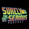 Surely You Can't Be Serious Podcast artwork