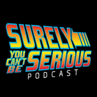 Surely You Can't Be Serious Podcast podcast