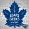 Leafs Geeks Podcast: Toronto Maple Leafs