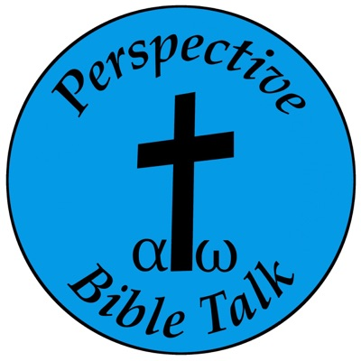 Perspective Bible Talk