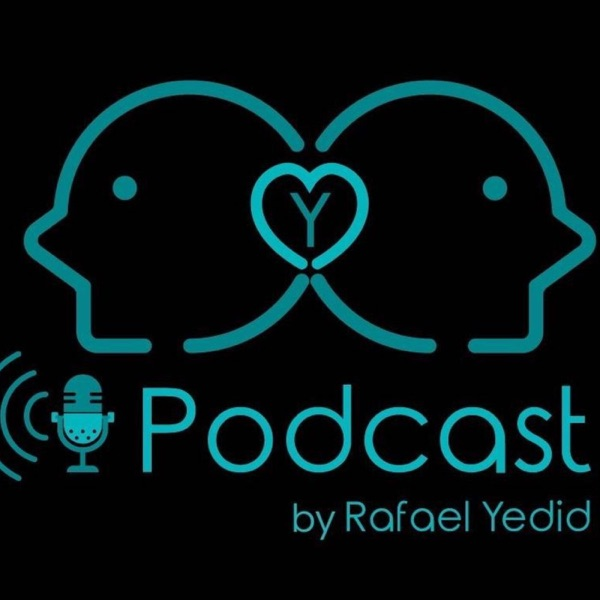 YO SOY... Podcast by Rafael Yedid