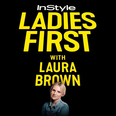 Ladies First with Laura Brown:InStyle