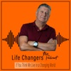 """Life Changers... the podcast"" artwork"