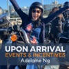 Upon Arrival   Events & Incentives with Adelaine Ng artwork