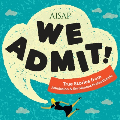 We Admit! True Stories from Admission & Enrollment Professionals