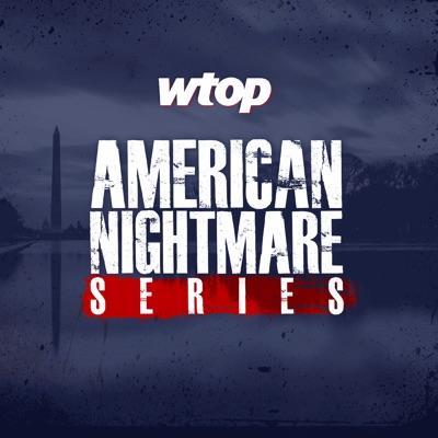 WTOP's American Nightmare Series:WTOP | Hubbard Radio