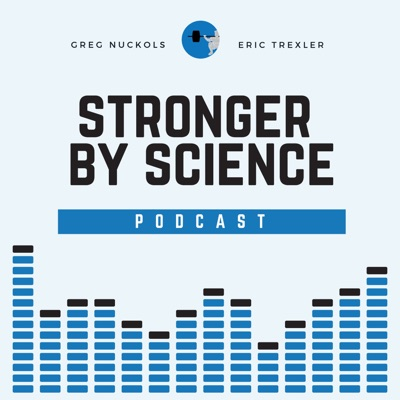 The Stronger By Science Podcast:StrongerByScience.com