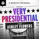 Very Presidential with Ashley Flowers