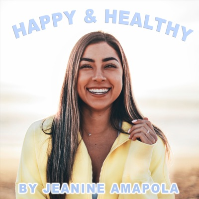 Happy & Healthy with Jeanine Amapola