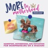 MORE to Motherhood Podcast- Marketing, Messaging and Motherhood for the Mompreneur on a Mission!