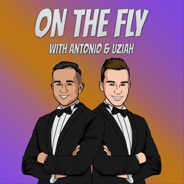 On The Fly with Antonio & Uziah