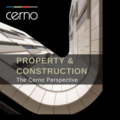 Property & Construction: The Cerno Perspective