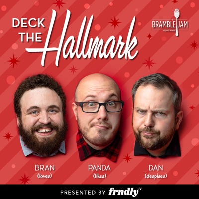 Deck The Hallmark:Bramble Jam Podcast Network