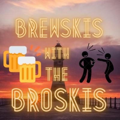 Brewski's with the Broski's unfiltered