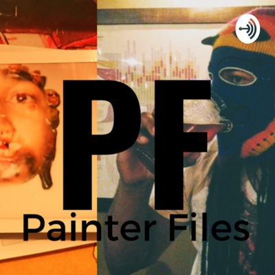 Painter Files Podcast