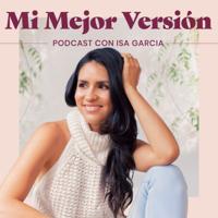 Mi Mejor Versión con Isa Garcia