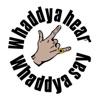 Whaddya Hear, Whaddya Say? Podcast artwork