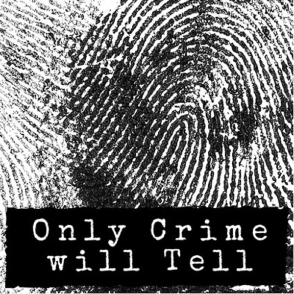 Only Crime will Tell