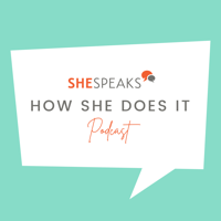 SheSpeaks: How She Does It podcast