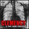 Clemency: A True Crime Podcast artwork