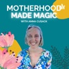 Motherhood Made Magic with Anna Cusack artwork