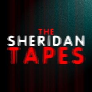 The Sheridan Tapes