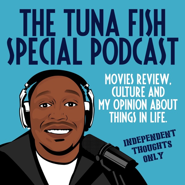 The Tuna Fish Special Podcast