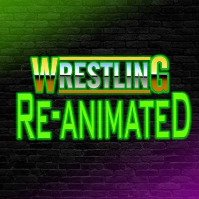 Wrestling ReAnimated