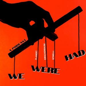 We Were Had