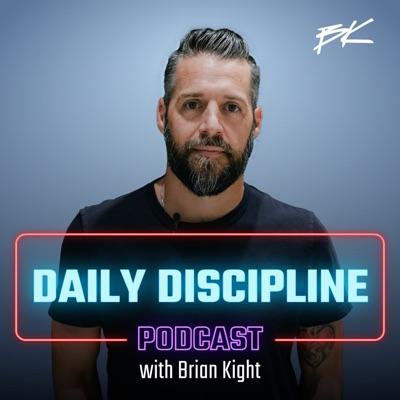 Daily Discipline with Brian Kight:Brian Kight