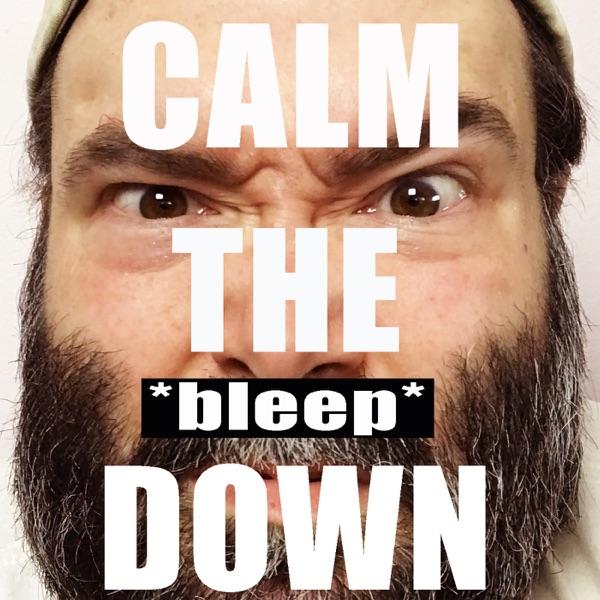 Calm The Bleep Down Meditation