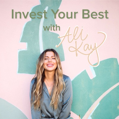 Invest Your Best with Ali Kay:Ali Kay