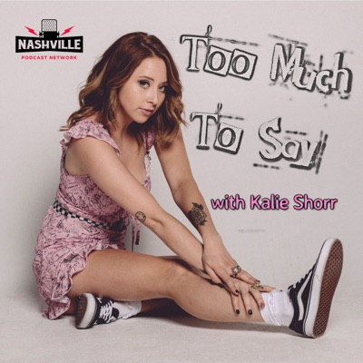 Too Much To Say with Kalie Shorr:iHeartRadio