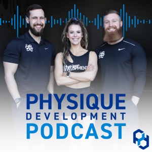Physique Development Podcast