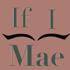 If I Mae