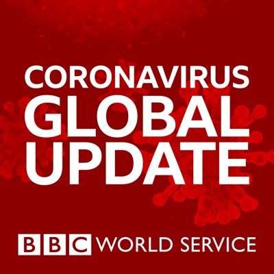 Coronavirus Global Update:BBC World Service