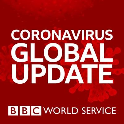 Coronavirus Global Update:BBC World Service