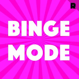Binge Mode