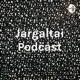 Jargaltai Podcast