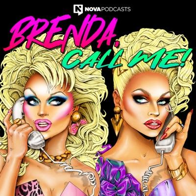 Brenda, Call Me!:Nova Podcasts