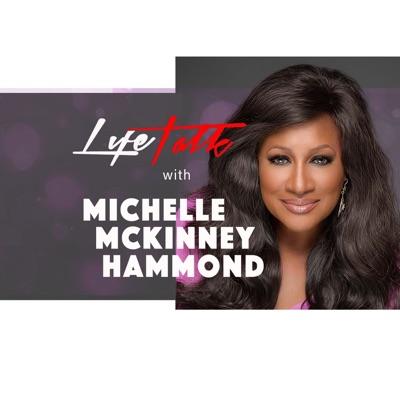 LifeTalk with Michelle McKinney Hammond