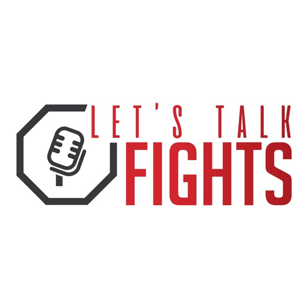 Let's Talk Fights Podcast