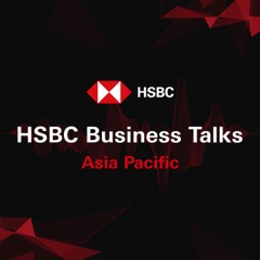 HSBC Business Talks - Asia Pacific